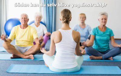 Sådan kan du selv blive yogainstruktør